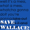 Save Wallace by Jackie